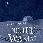 Night Waking | Sarah Moss