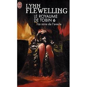Le royaume de Tobin T6 : La reine de l'Oracle, Flynn Flewelling