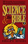 Science And The Bible: 30 Scientific...