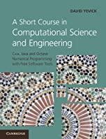 A Short Course in Computational Science and Engineering Front Cover
