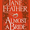 Almost a Bride (       UNABRIDGED) by Jane Feather Narrated by Karen Asconi
