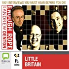 Enough Rope with Andrew Denton: Little Britain Radio/TV Program by Andrew Denton Narrated by Matt Lucas, David Walliams