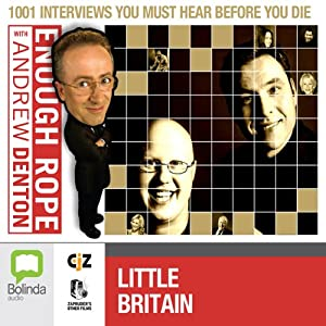 Enough Rope with Andrew Denton: Little Britain | [Andrew Denton]
