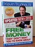 img - for Free Money- They don't want you to know about (Updated: New for 2013) by Kevin Trudeau's (2013-05-03) book / textbook / text book