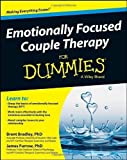 img - for Emotionally Focused Couple Therapy For Dummies (For Dummies (Psychology & Self Help)) by Bradley, Brent, Furrow, James (2013) Paperback book / textbook / text book