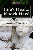 Life's Deaf...Knock Hard