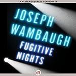 Fugitive Nights   Joseph Wambaugh