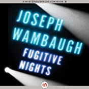 Fugitive Nights | [Joseph Wambaugh]