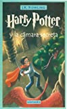 Harry Potter Y LA Camara Secreta / Harry Potter and the Chamber of Secrets (8478887601) by J. K. Rowling