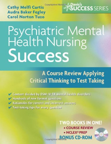 Psychiatric Mental Health Nursing Success: A Course Review Applying Critical Thinking to Test Taking (Davis's Success)