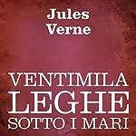 Ventimila leghe sotto i mari [Twenty Thousand Leagues Under the Sea] | Jules Verne