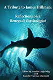 img - for A Tribute to James Hillman: Reflections on a Renegade Psychologist book / textbook / text book