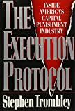 img - for The Execution Protocol: Inside America's Capital Punishment Industry book / textbook / text book