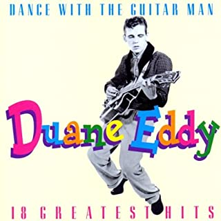 Dance With the Guitar Man:18 Greatest Hits : Duane Eddy