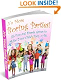 No More Boring Parties! 25 Fun and Simple Games to Make Your Child's Party a Hit!