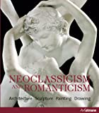 Neoclassicism and Romanticism: Architecture, Sculpture, Painting, Drawing (3833135565) by TOMAN, ROLF