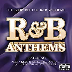 R&B Anthems [Explicit]
