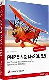 PHP 5.4 & MySQL 5.5: Der Einstieg in die Programmierung dynamischer Websites (Open Source Library)
