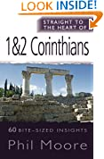 Straight to the Heart of 1 & 2 Corinthians: 60 Bite-Sized Insights (The Straight to the Heart Series)