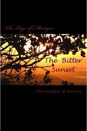 The Bitter Sunset (The Lays of Morèyar)