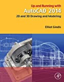 img - for Up and Running with AutoCAD 2014: 2D and 3D Drawing and Modeling book / textbook / text book