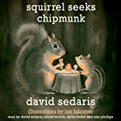 Squirrel Seeks Chipmunk: A Modest Bestiary | [David Sedaris]