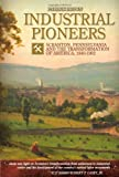 Industrial Pioneers: Scranton, Pennsylvania and the Transformation of America, 1840-1902