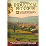 Industrial Pioneers: Scranton, Pennsylvania and the Transformation of America, 1840-1902 ~ Patrick Brown