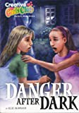 Danger After Dark (Creative Girls Club Mystery Book Series)