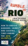 Rumble in Rio: How to Survive Diseases, Crimes, and Cocktail Times During the 2016 Olympics