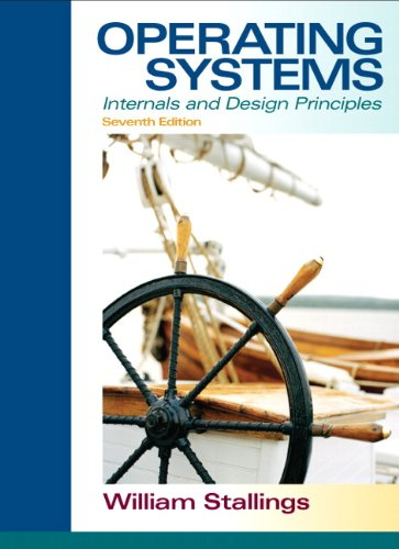 Operating Systems: Internals and Design Principles (7th...