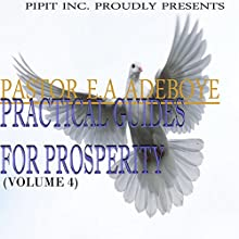 Practical Guides for Prosperity, Book 4 (       UNABRIDGED) by E. A. Adeboye Narrated by William Butler