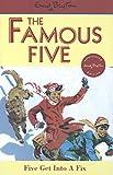 Famous Five: 17: Five Get Into A Fix