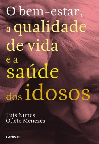 Odete Menezes Luís Nunes - O bem-estar, a qualidade de vida e a saúde dos idosos