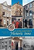 Lancaster's Historic Inns (1874181284) by White, Andrew