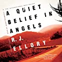 A Quiet Belief in Angels (       UNABRIDGED) by R. J. Ellory Narrated by Mark Bramhall