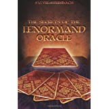 The Secrets of the Lenormand Oracle ~ Sylvie Steinbach