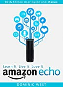 Unleash the Full Power of Your Amazon Echo!How is this book different than all the others?Amazon Echo: The Ultimate Guide To Amazon Echo – 2016 Edition offers actionable information about this amazing voice-driven device! Unlike other books on this s...