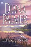 Before Sunrise (Mira Hardbacks) (0373770413) by Palmer, Diana