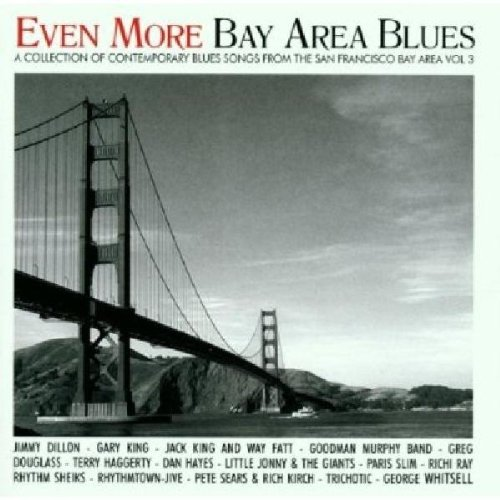 Even More Bay Area Blues: a Collection of Contemporary Blues Songs V.3