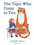The Tiger Who Came to Tea Judith Kerr