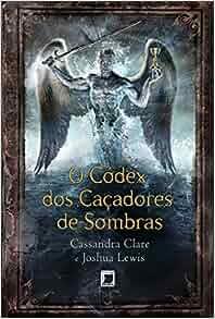 Codex dos Cacadores de Sombras (Em Portugues do Brasil): Cassandra
