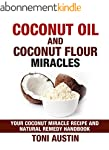 Coconut Oil and Coconut Flour Miracle...