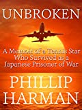 img - for Unbroken: A Memoir of a Tennis Star Who Survived as a Japanese Prisoner of War book / textbook / text book