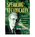 img - for [(Speaking Technically: Handbook for Scientists, Engineers and Physicians on How to Improve Technical Presentations )] [Author: Sinclair Goodlad] [Oct-1996] book / textbook / text book