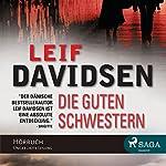Die guten Schwestern | Leif Davidsen
