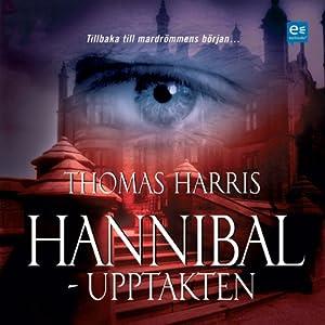 Hannibal: upptakten [Hannibal: Prelude] | [Thomas Harris]