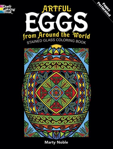 Artful Eggs from Around the World Stained Glass Coloring Book (Dover Design Stained Glass Coloring Book) PDF