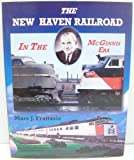 img - for New Haven Railroad in the McGinnis Era by Marc J. Frattasio (1999-03-02) book / textbook / text book