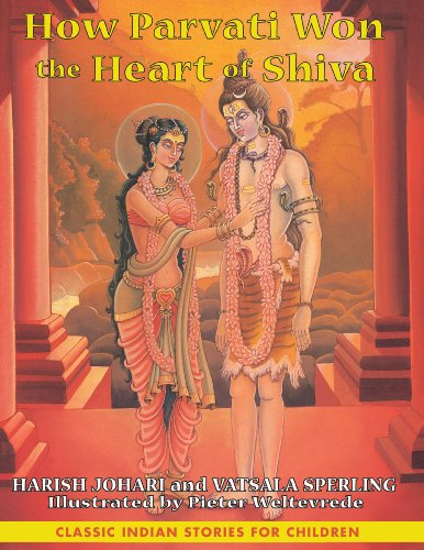 How Parvati Won the Heart of Shiva: Classic Indian Stories for Children